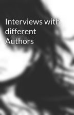 Interviews with different Authors by cherryyellow