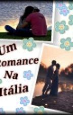 Um Romance Na Itália by Karol03eCarol24