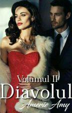 Diavolul :Vol 2 In Curs De Editare by AnamariaAnamarya
