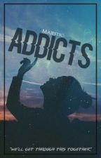 Addicts [ON HOLD] by majestic-