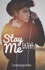 Stay With Me by lizahartjepotoba