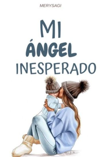 Mi Ángel Inesperado™ (Cancelada Temporalmente.)
