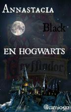 Annastacia Black: Hogwarts #1Book P A U S A D A by cami0512