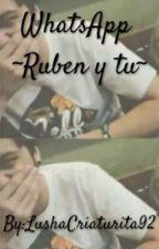 Whatsapp ~Ruben y Tu~ by kingceratilt