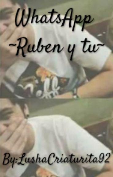 Whatsapp ~Ruben y Tu~