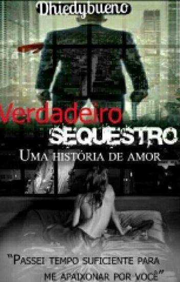 Verdadeiro Sequestro, uma história de Amor