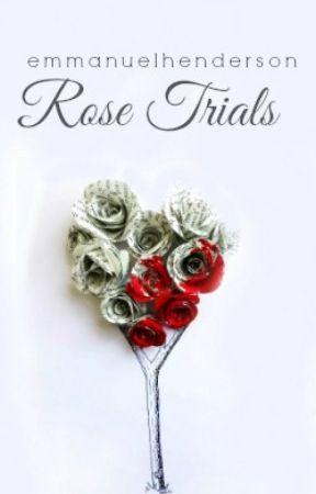 The Rose Trials by EmmanuelHenderson