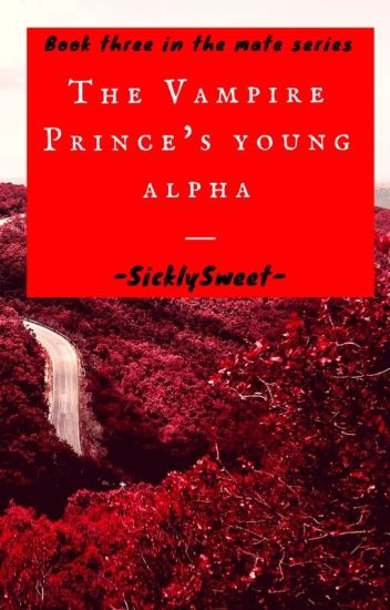 The Vampire Prince's Young Alpha (BxB)