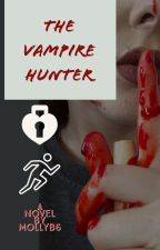 The Vampire Hunter by MollyB6