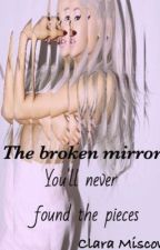The broken mirror by ImJustWhatINeed