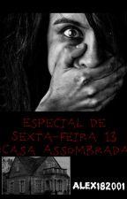 Especial de Sexta-feira 13 :Casa Assombrada   by Makozim