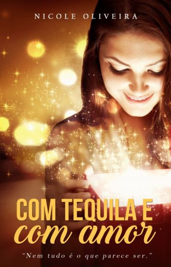 Com tequila e com amor [Concluído] [VENCEDOR DO WATTYS 2017]