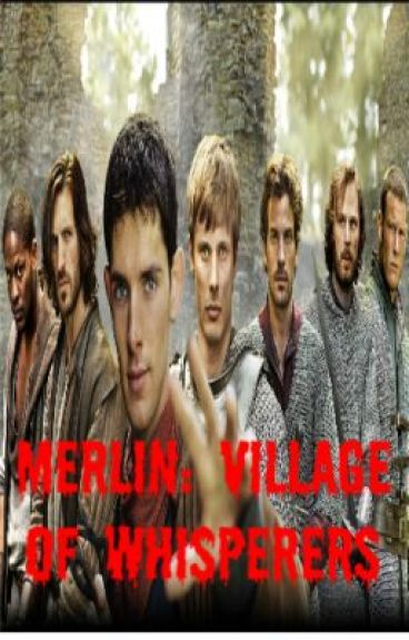 Merlin: Village of whisperers by EmmaWilliams66