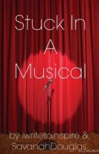Stuck In A Musical by iwritetoinspire