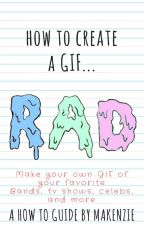 How to create a GIF! by TheAnimeWomanx