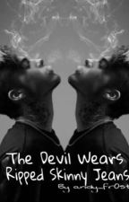 The Devil Wears Ripped Skinny Jeans ( bxb  ) by Andy_fr0st