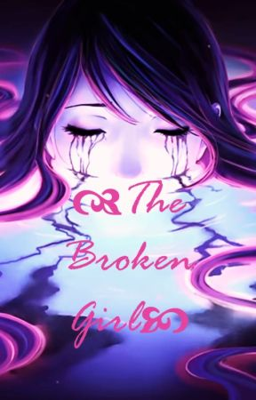 The Broken Girl by MitzukiHeartfilia3