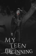 My Teen Beginning {Prequel 1} by coyxtedesires