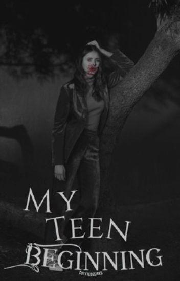 My Teen Beginning {Prequel 1}