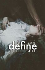 Define Sociopath by Just_weird_girl