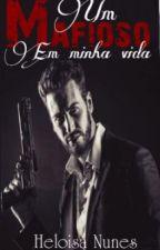 Um Mafioso em Minha Vida by HeloisaHello