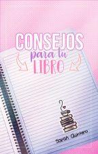 Consejos para tu Libro © by ZaraQuintero