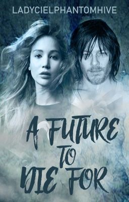 A Future To Die For(Daryl Dixon/TWD FF)