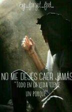 NO ME DEJES CAER JAMÁS by _forget_feel_
