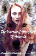 The Werewolf Daughter of Artemis by bluemoonbluewolf