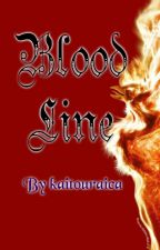 Blood Line ( on hold ) by kaitouraica18