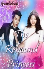 The Rebound Princess (COMPLETED) by KotoKotoGurl