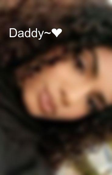 Daddy~❤