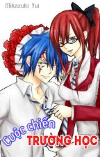 [Fairy Tail Fanfic][Jellal x Erza] Cuộc chiến trường học by Mikazuki_Yui