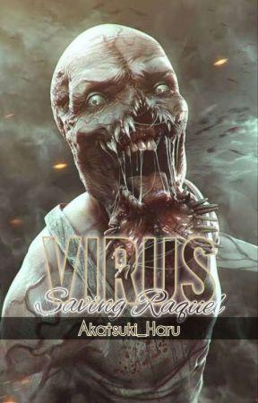 Virus; Saving Raquel by Akatsuki_Haru