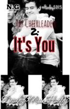 His Cheerleader 2: It's You | N.G by DrivingMissHarley