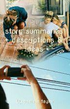story ideas, summaries, & descriptions by Graceio1999
