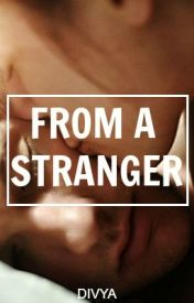 From A Stranger | ✓ by _luvyourself