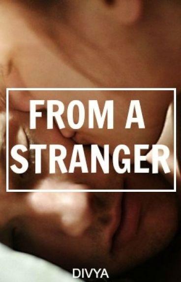 From A Stranger   ✓