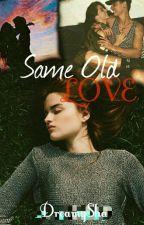 Same Old Love by DreamySha
