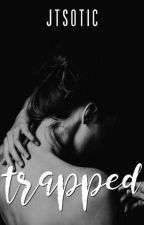 Trapped [Completed] #Wattys2016 by JTSOTIC