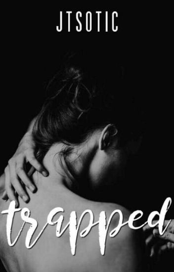 Trapped [Completed] #Wattys2017