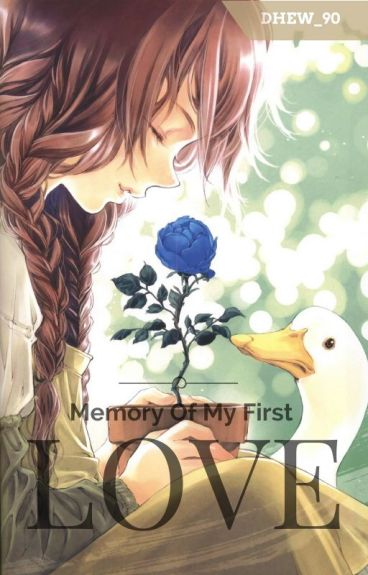 Memory Of My First Love [END]