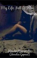 My Life Full of Pain by KarinKunoichi
