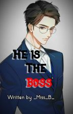 He is The Boss | Complete by _Miss_B_