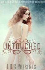 Untouched(The Forbidden Series~Book 1) by ayushree78