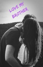 Love my brother (Terminée) by ladirectionerdu67