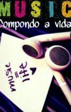 Compondo a vida by akela-menina