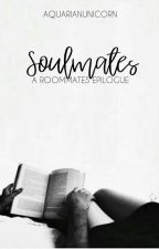 "Soulmates (A ""Roommates"" Epilogue) by AquarianUnicorn"