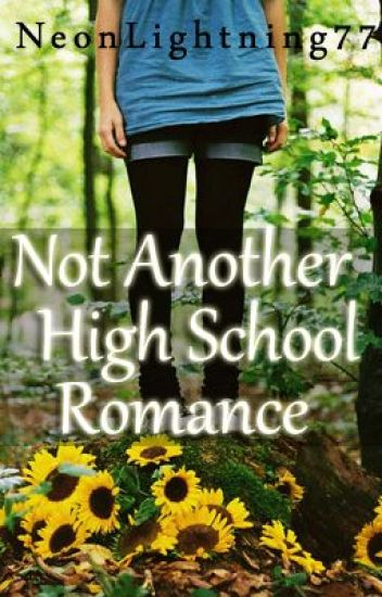 Not Just Another High School Romance