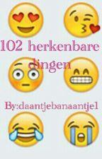 102 herkenbare dingen by daantjebanaantje1
